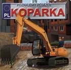 KOPARKA Poznajemy pojazdy PRACA ZBIOROWA - PRACA ZBIOROWA