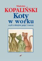 Koty w worku Władysław Kopaliński - Władysław Kopaliński