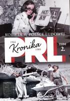 Kronika PRL 1944-1989. Kobieta w Polsce Ludowej Iwona Kienzler - Iwona Kienzler