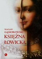 Księżna łowicka Wacław Gąsiorowski - Wacław Gąsiorowski