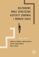 Kulturowe oraz społeczne aspekty zdrowia i obrazu ciała Kamilla Bargiel-Matusiewicz - Kamilla Bargiel-Matusiewicz