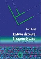Łatwe drzewa filogenetyczne Barry G. Hall - Barry G. Hall