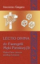Lectio Divina. Do Ewangelii Męki Pańskiej 3 Innocenzo Gargano - Innocenzo Gargano