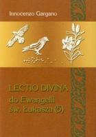 Lectio Divina. Do Ewangelii Św Łukasza 5 Innocenzo Gargano - Innocenzo Gargano