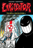 Likwidator Prawda smoleńska Ryszard Dąbrowski - Ryszard Dąbrowski