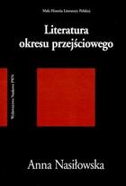 Literatura okresu przejściowego Anna Nasiłowska - Anna Nasiłowska