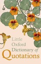 Little Oxford Dictionary of Quotations - Susan Ratcliffe