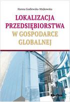 Lokalizacja przedsiębiorstwa w gospodarce globalnej Hanna Godlewska-Majkowska - Hanna Godlewska-Majkowska