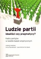 Ludzie partii Idealiści czy pragmatycy? Anna Pacześniak - Anna Pacześniak