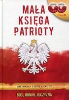 Mała księga patrioty PRACA ZBIOROWA - PRACA ZBIOROWA