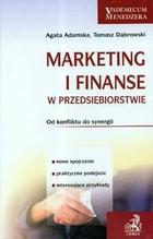 Marketing i finanse w przedsiębiorstwie. Od konfliktu do synergii - Tomasz Dąbrowski, Agata Adamska