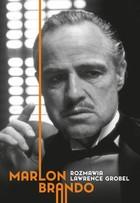 Marlon Brando Rozmawia Lawrence Grobel Lawrence Grobel - Lawrence Grobel