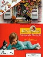 Martynka. Przyjaciele Martynki w domu Marcel Marlier - Marcel Marlier