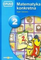 Matematyka konkretna 2 (PUS) PRACA ZBIOROWA - PRACA ZBIOROWA