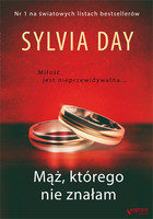 Mąż, którego nie znałam Sylvia Day - Sylvia Day