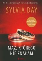 Mąż którego nie znałam Sylvia Day - Sylvia Day