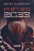 Metro 2033 Dmitry Glukhovsky - Dmitry Glukhovsky