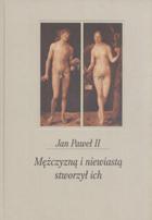 Znalezione obrazy dla zapytania mężczyzną i niewiastą stworzył ich jan paweł ii