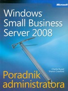 Microsoft Windows Small Business Server 2008 Poradnik administratora - pdf - Charlie Russel, Sharon Crawford
