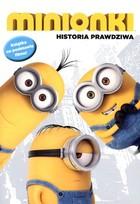 Minionki. Historia prawdziwa PRACA ZBIOROWA - PRACA ZBIOROWA