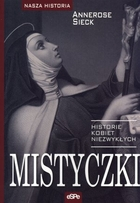 Mistyczki Historie kobiet niezwykłych Annerose Sieck - Annerose Sieck