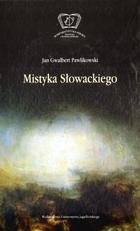 Mistyka Słowackiego Gwalbert Jan Pawlikowski - Gwalbert Jan Pawlikowski