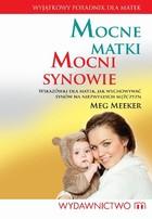 Mocne matki mocni synowie Meg Meeker - Meg Meeker