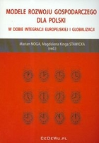 Modele rozwoju gospodarczego dla Polski Marian Noga - Marian Noga