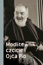 Modlitewnik czcicieli Ojca Pio Józef Marecki - Józef Marecki