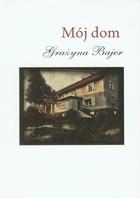 Mój dom Grażyna Bajer - Grażyna Bajer