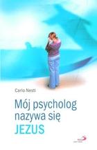 Mój psycholog nazywa się Jezus Carlo Nesti - Carlo Nesti