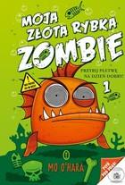 Moja złota rybka zombie Mo O`Hara - Mo O`Hara