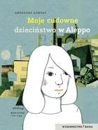 Moje cudowne dzieciństwo w Aleppo Grzegorz Gortat - Grzegorz Gortat