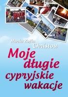 Moje długie cypryjskie wakacje Maria Zofia Christou - Maria Zofia Christou
