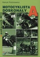 Motocyklista doskonały A Henryk Próchniewicz - Henryk Próchniewicz