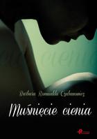 Muśnięcie cienia Barbara Romualda Czabanowicz - Barbara Romualda Czabanowicz