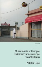 Muzułmanie w Europie Nilufer Gole - Nilufer Gole