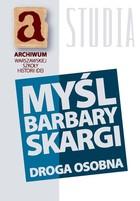 Myśl Barbary Skargi Magdalena Środa - Magdalena Środa