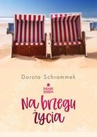 Na brzegu życia Dorota Schrammek - Dorota Schrammek
