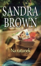 Na ratunek - Sandra Brown