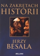 Na zakrętach historii Jerzy Besala - Jerzy Besala