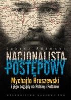 Nacjonalista postępowy Łukasz Adamski - Łukasz Adamski