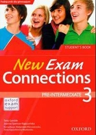 New Exam Connections 3. Pre-Intermediate Student`s Book + Online Workbook - Joanna Spencer-Kępczyńska, Tony Garside, Małgorzata Wieruszewska