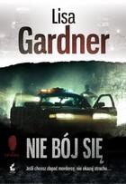 Nie bój się Lisa Gardner - Lisa Gardner