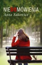 Niedomówienia Anna Sakowicz - Anna Sakowicz