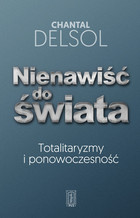 Nienawiść do świata - Chantal Delsol