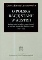 O polską rację stanu w Austrii Dorota Litwin-Lewandowska - Dorota Litwin-Lewandowska