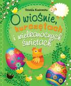O wiośnie, kurczętach i wielkanocnych świętach Urszula Kozłowska - Urszula Kozłowska