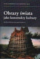 Obrazy świata jako konstrukty kultury PRACA ZBIOROWA - PRACA ZBIOROWA