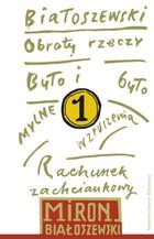 Obroty rzeczy. Utwory zebrane tom 1 Miron Białoszewski - Miron Białoszewski